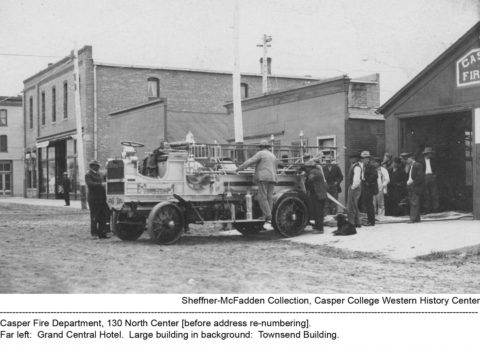 Casper Fire Department, 130 North Center, before address re-numbering. Far left: Grand Central Hotel. Large building in background: Townsend Building. Sheffner-McFadden Collection. Casper College Western History Center.