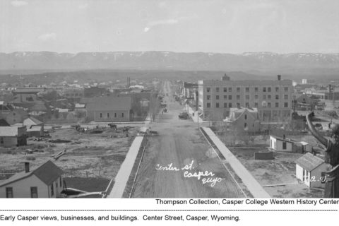 Early Casper views, businesses, and buildings. Center Street, Casper, Wyoming. Thompson/Bryant Collection, Casper College Western History Center
