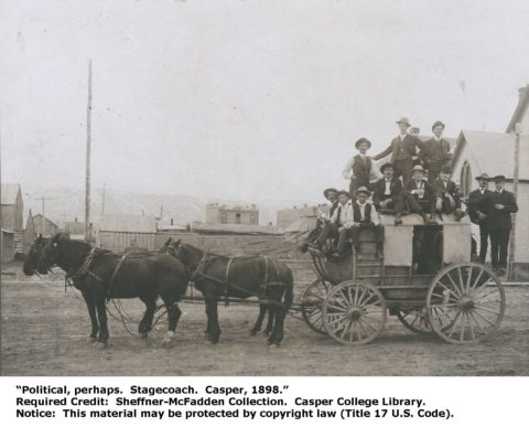 Political, perhaps. Stagecoach. Casper, 1898. Sheffner-McFadden Collection. Casper College Western History Center.