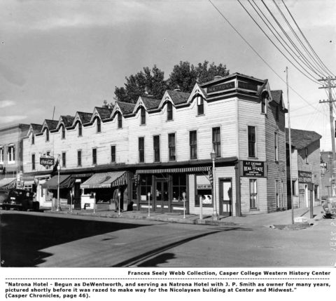 """Natrona Hotel - Begun as DeWentworth, and serving as Natrona Hotel with J. P. Smith as owner for many years, pictured shortly before it was razed to make way for the Nicolaysen building at Center and Midwest."""